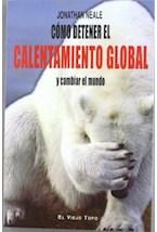 Papel Cómo Detener El Calentamiento Global Y Cambiar El Mundo