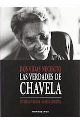 Papel DOS VIDAS NECESITO LAS VERDADES DE CHAVELA