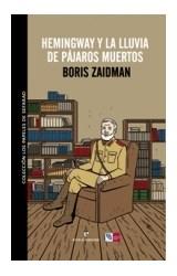 Papel HEMINGWAY Y LA LLUVIA DE PAJAROS MUERTOS