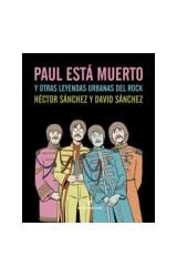 Papel PAUL ESTA MUERTO Y OTRAS LEYENDAS URBANAS DEL ROCK