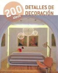 Libro 200 Ideas  Detalles De Decoracion