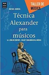 Libro Tecnica Alexander Para Musico .Taller De Musica