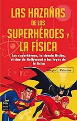 Libro Hazañas De Los Superheroes Y La Fisica