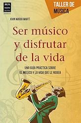 Libro Ser Musico Y Disfrutar De La Vida