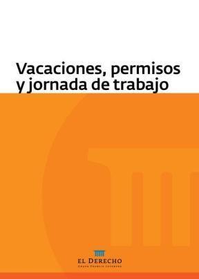 E-book Vacaciones, Persmisos Y Jornada De Trabajo