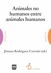 Libro Animales No Humanos Entre Animales Humanos