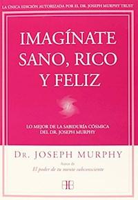 Libro Imaginate Sano , Rico Y Feliz