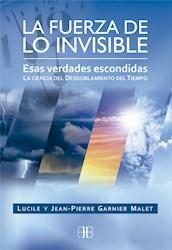 Libro La Fuerza De Lo Invisible: Esas Verdades Escondidas