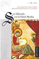Papel SER FILOSOFO EN LA EDAD MEDIA (COLECCION LEJOS Y CERCA)