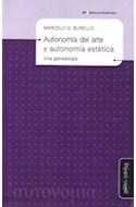 Papel AUTONOMIA DEL ARTE Y AUTONOMIA ESTETICA UNA GENEALOGIA  (BIBLIOTECA DE LA FILOSOFIA VENIDER