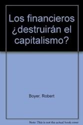 Libro Los Financieros ¿Destruiran El Capitalismo?