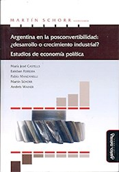 Libro Argentina En La Posconvertibilidad: ¿Desarrollo O
