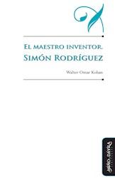 Libro El Maestro Inventor. Simon Rodriguez