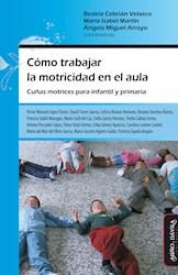 Libro Como Trabajar La Motricidad En El Aula (Ed. Espa