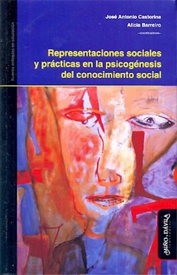Papel Representaciones Sociales Y Prácticas En La Psicogénesis Del Conocimiento Social