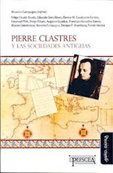 Libro Pierre Clastres Y Las Sociedades Antiguas