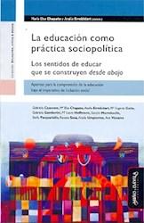 Libro La Educacion Como Practica Sociopolitica.