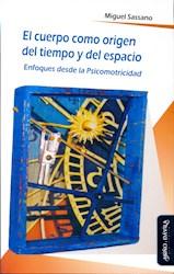 Libro El Cuerpo Como Origen Del Tiempo Y Del Espacio.