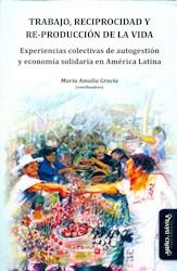 Libro Trabajo, Reciprocidad Y Re-Produccion De La Vida.