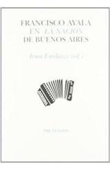 Papel FRANCISCO AYALA EN LA NACION DE BUENOS AIRES
