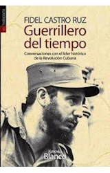 Papel FIDEL CASTRO RUZ, GUERRILLERO DEL TIEMPO