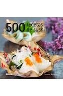 Papel 500 RECETAS DE SUSHI (ILUSTRADO) (CARTONE)