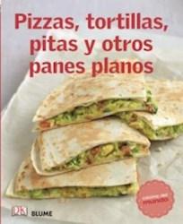 Libro Pizzas , Tortillas , Pitas Y Otros Panes Planos