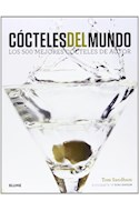 Papel COCTELES DEL MUNDO LOS 500 MEJORES COCTELES DE AUTOR (C  ARTONE)