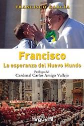 Libro Francisco  La Esperanza Del Nuevo Mundo