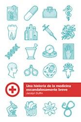 Libro Una Historia De La Medicina Escandalosamente Breve