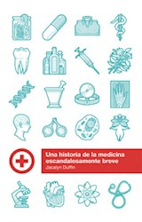 Papel Una Historia De La Medicina Escandalosamente Breve