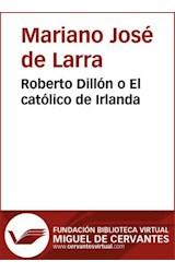 E-book Roberto Dillón o ll católico de Irlanda