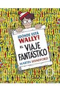 Papel DONDE ESTA WALLY EL VIAJE FANTASTICO (ILUSTRADO) (CARTONE)