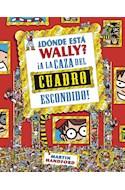 Papel DONDE ESTA WALLY A LA CAZA DEL CUADRO ESCONDIDO (ILUSTRADO) (CARTONE)