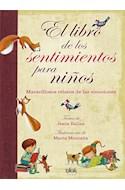 Papel LIBRO DE LOS SENTIMIENTOS PARA NIÑOS MARAVILLOSOS RELATOS SOBRE LAS EMOCIONES (CARTONE)