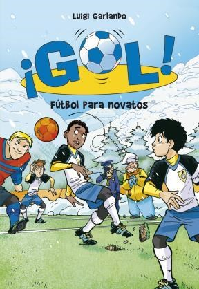 E-book Fútbol Para Novatos (Serie ¡Gol! 18)