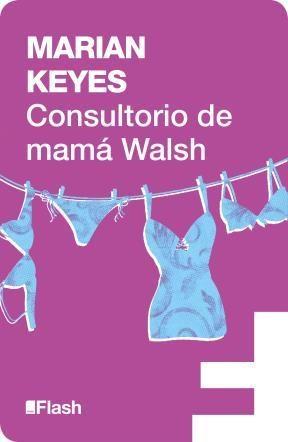 E-book Consultorio De Mamá Walsh (Flash Ensayo)