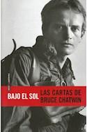Papel BAJO EL SOL LAS CARTAS DE BRUCE CHATWIN (COLECCION REAL  IDADES)