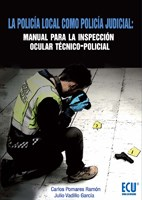 E-book La Policía Local Como Policía Judicial: Manual Para La Inspección Ocular Técnico-Policial