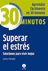 Libro 30 Minutos Superar El Estres