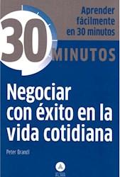 Libro 30 Minutos Negociar Con Exito En La Vida Cotidiana