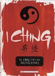 Libro I Ching : El Libro De Las Mutaciones