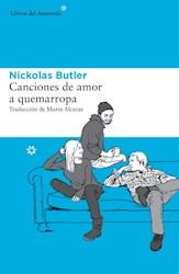 Libro Canciones De Amor A Quemarropa