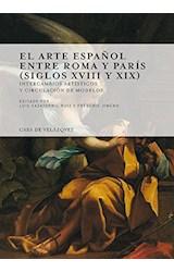 Papel El Arte Español Entre Roma Y París Siglos XVIII Y XIX