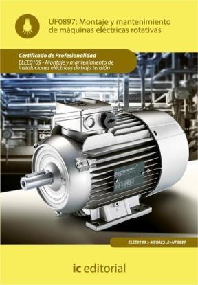 E-book Montaje Y Mantenimiento De Máquinas Eléctricas Rotativas