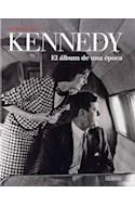 Papel KENNEDY EL ALBUM DE UNA EPOCA 50 AÑOS DE UN MITO (CARTONE)
