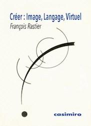 Papel Créer: Image, Langage, Virtuel (Francés)