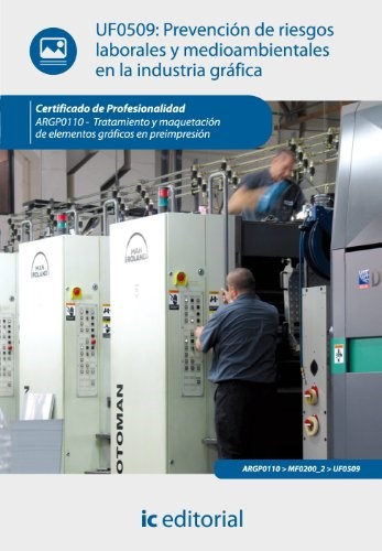 Papel Prevención De Riesgos Laborales Y Medioambientales En La Industria Gráfica. Argp0110 - Tratamiento Y