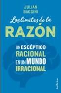 Papel LIMITES DE LA RAZON UN ESCEPTICO RACIONAL EN UN MUNDO IRRACIONAL (RUSTICA)