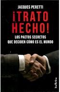 Papel TRATO HECHO LOS PACTOS SECRETOS QUE DECIDEN COMO ES EL MUNDO